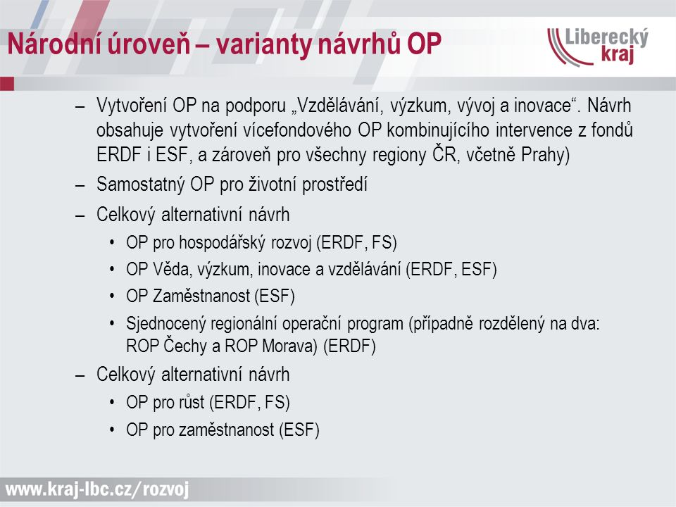 """Národní úroveň – varianty návrhů OP –Vytvoření OP na podporu """"Vzdělávání, výzkum, vývoj a inovace ."""