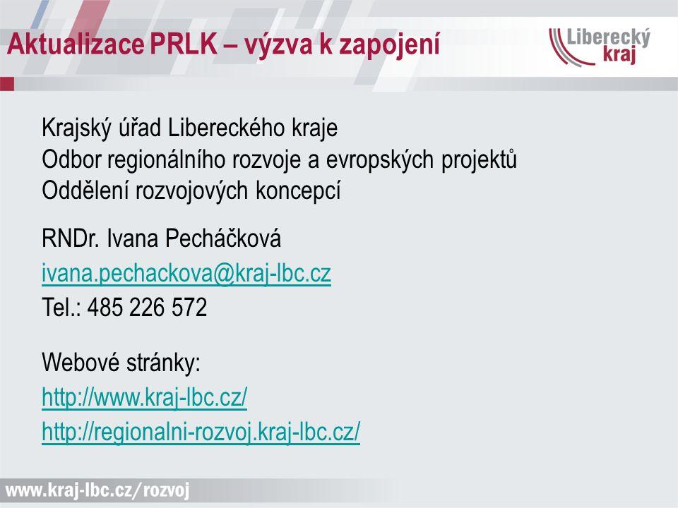 Aktualizace PRLK – výzva k zapojení Krajský úřad Libereckého kraje Odbor regionálního rozvoje a evropských projektů Oddělení rozvojových koncepcí RNDr.