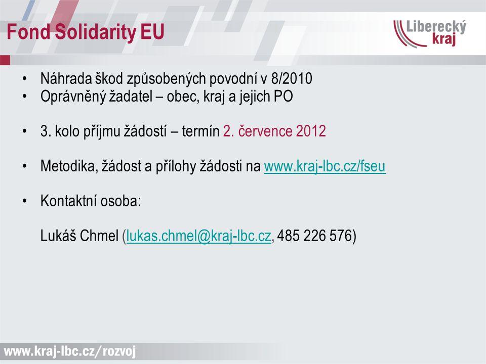 Fond Solidarity EU Náhrada škod způsobených povodní v 8/2010 Oprávněný žadatel – obec, kraj a jejich PO 3. kolo příjmu žádostí – termín 2. července 20