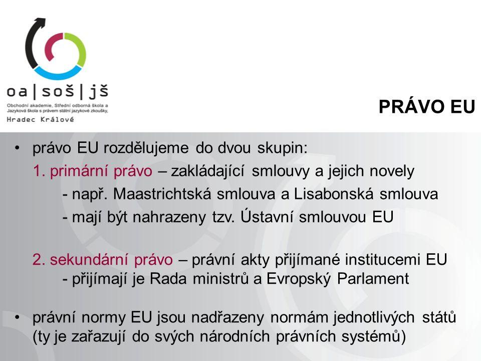 PRÁVO EU právo EU rozdělujeme do dvou skupin: 1.
