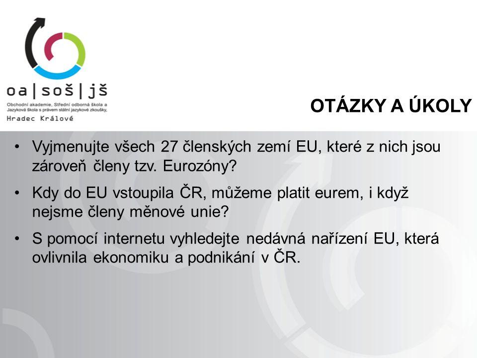 OTÁZKY A ÚKOLY Vyjmenujte všech 27 členských zemí EU, které z nich jsou zároveň členy tzv.
