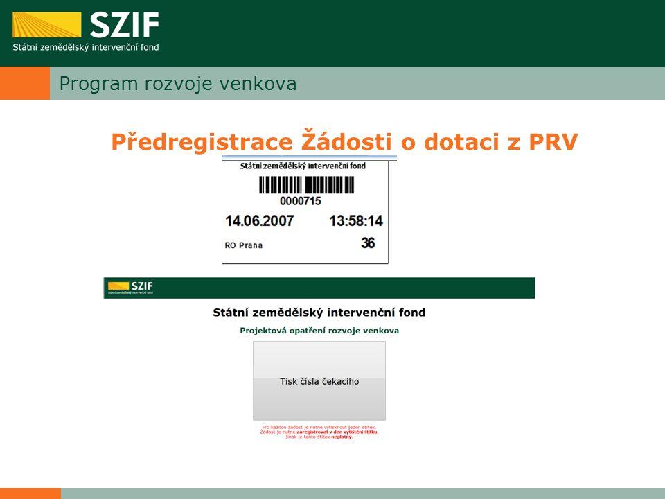 Program rozvoje venkova Předregistrace Žádosti o dotaci z PRV