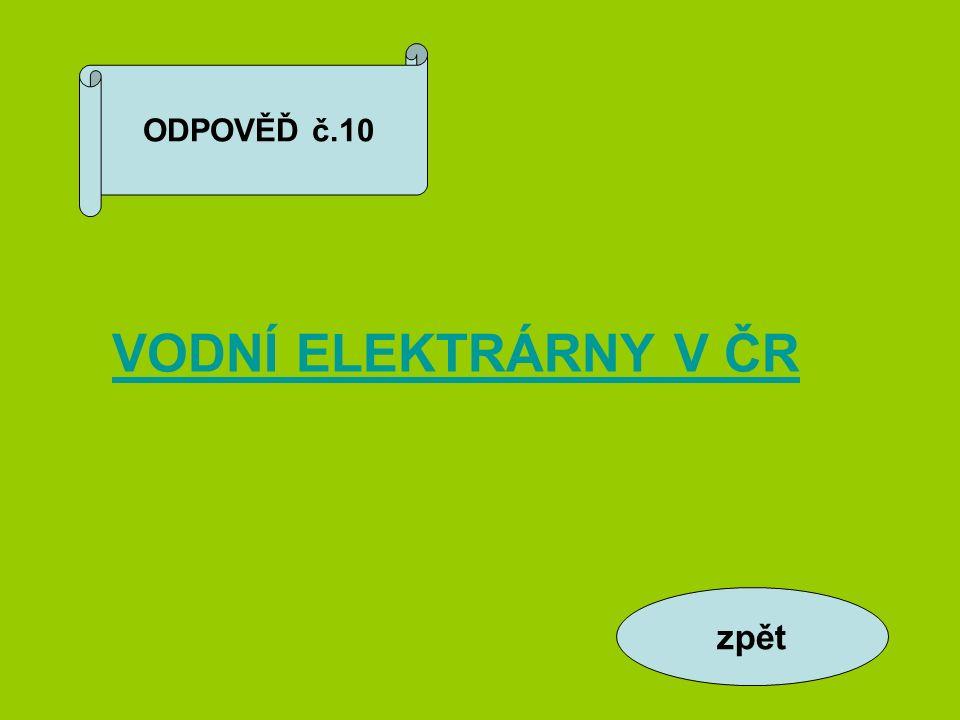ODPOVĚĎ č.10 zpět VODNÍ ELEKTRÁRNY V ČR
