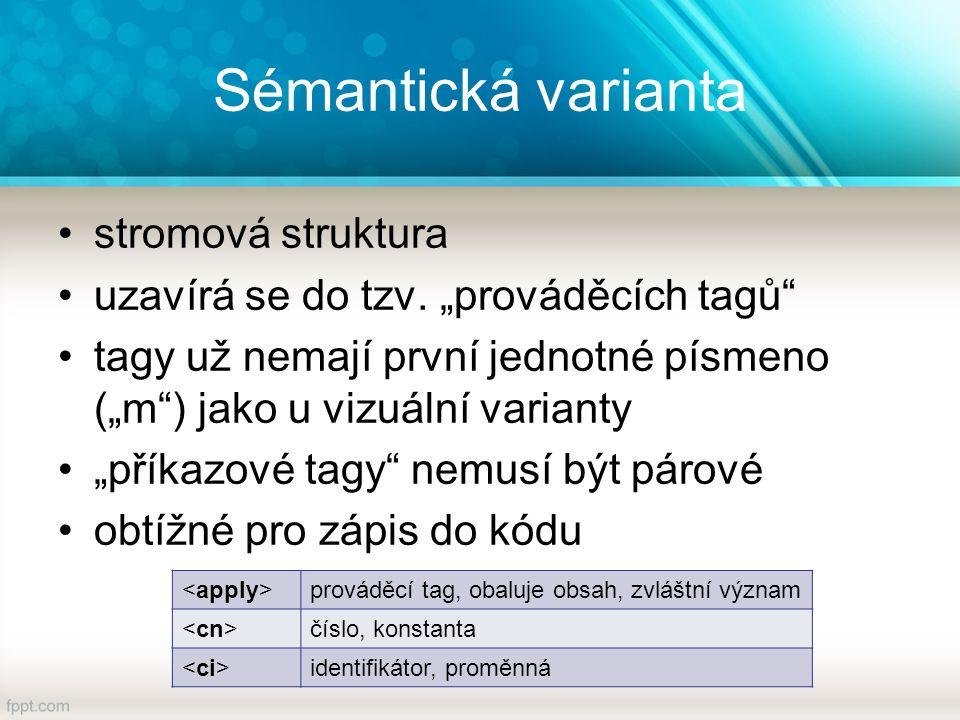 Sémantická varianta stromová struktura uzavírá se do tzv.