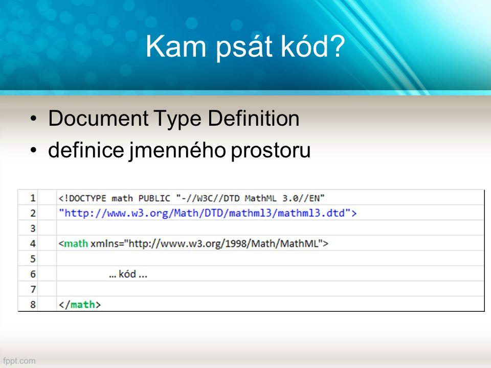 Kam psát kód Document Type Definition definice jmenného prostoru