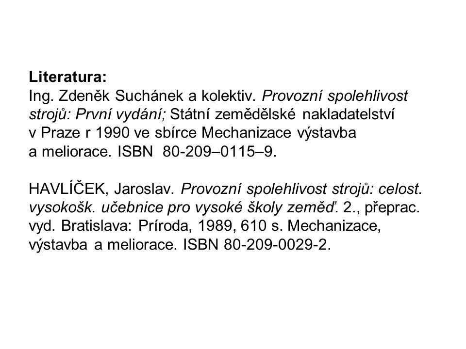 Literatura: Ing. Zdeněk Suchánek a kolektiv.