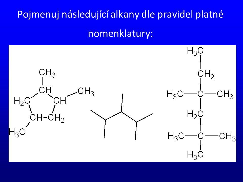 Pojmenuj následující alkany dle pravidel platné nomenklatury: