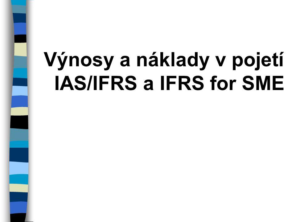 Výnosy a náklady v pojetí IAS/IFRS a IFRS for SME