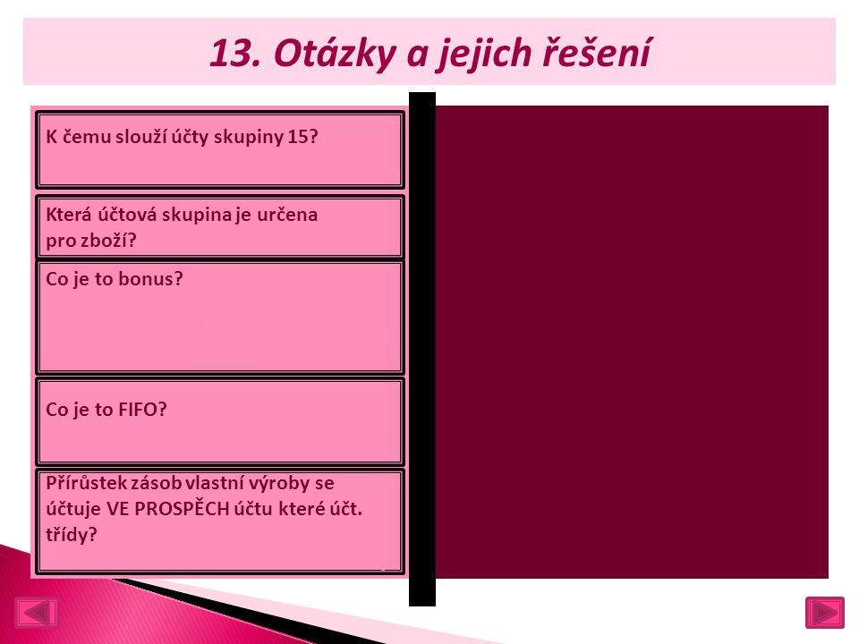 13. Otázky a jejich řešení K čemu slouží účty skupiny 15.