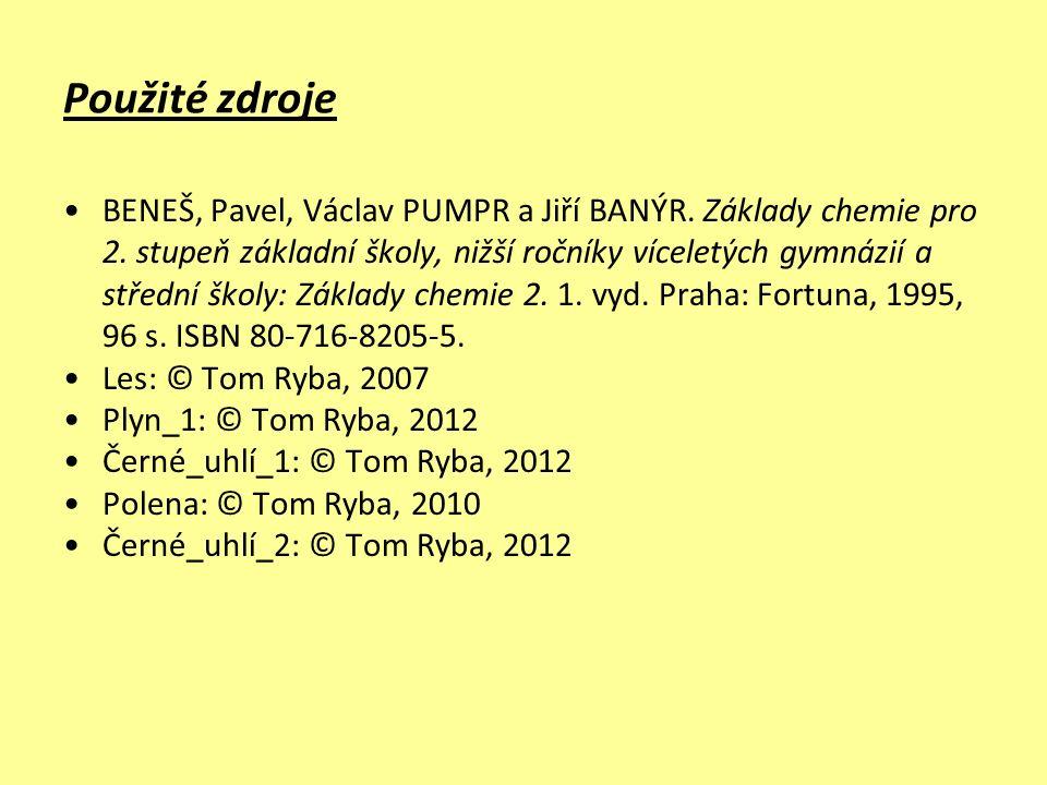 Použité zdroje BENEŠ, Pavel, Václav PUMPR a Jiří BANÝR.