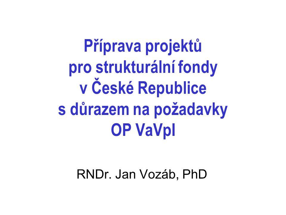 Příprava projektů pro strukturální fondy v České Republice s důrazem na požadavky OP VaVpI RNDr.
