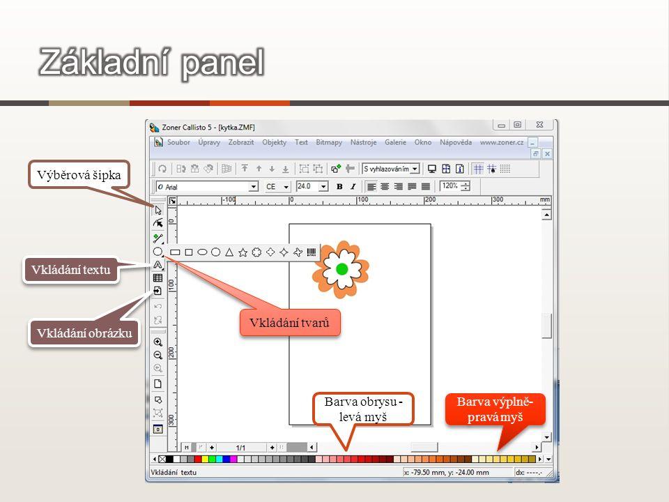 Výběrová šipka Vkládání tvarů Vkládání textu Vkládání obrázku Barva obrysu - levá myš Barva výplně- pravá myš