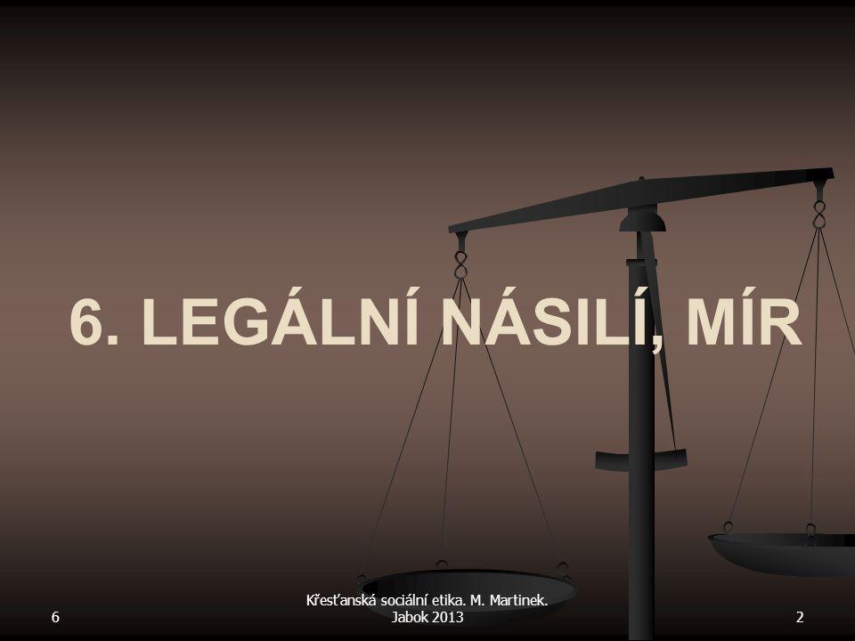 Historie mezinárodního práva Mezinárodní právo se vyvíjelo zejména v regulaci situací válečných nebo jiných, např.