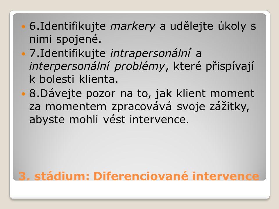 3.stádium: Diferenciované intervence 6.Identifikujte markery a udělejte úkoly s nimi spojené.