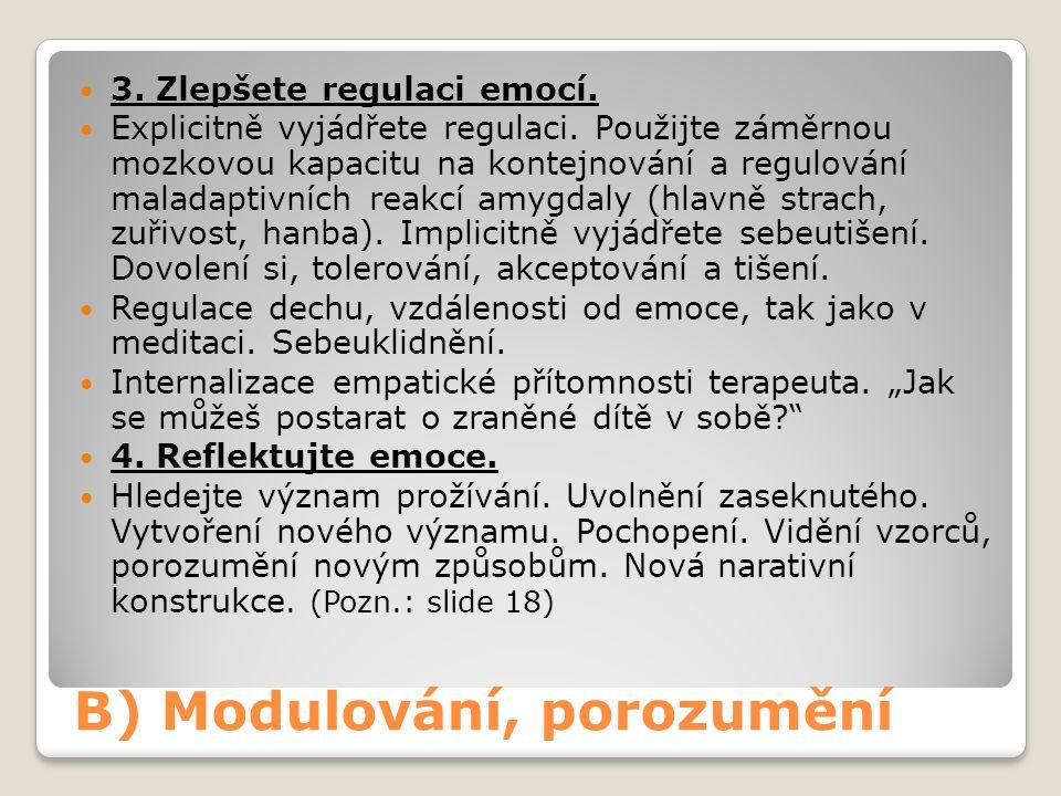 B) Modulování, porozumění 3. Zlepšete regulaci emocí.