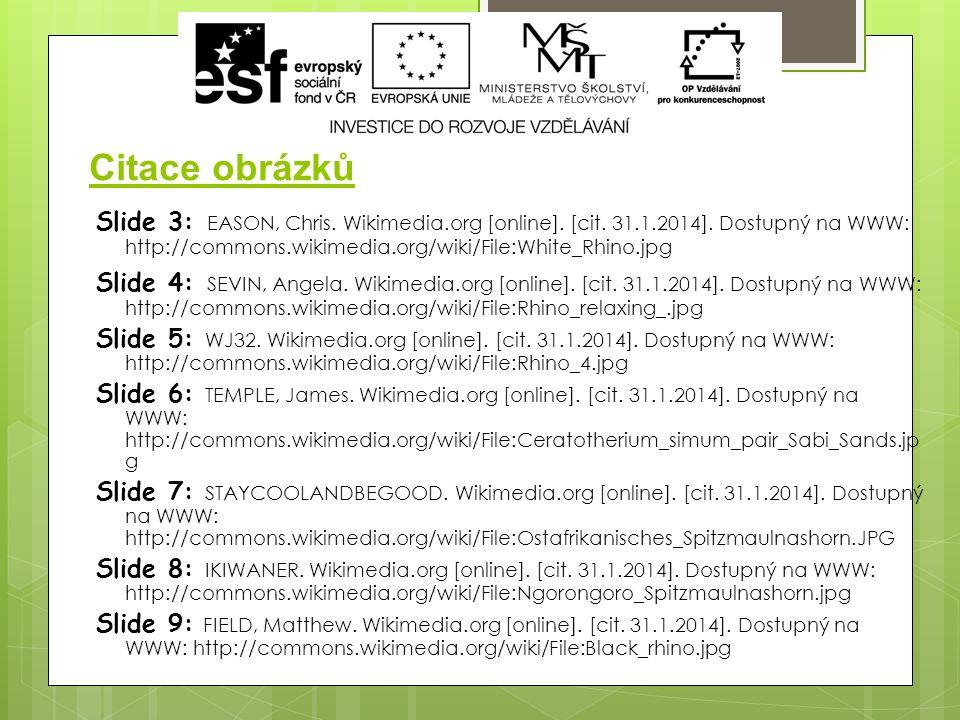 Citace obrázků Slide 3: EASON, Chris. Wikimedia.org [online].