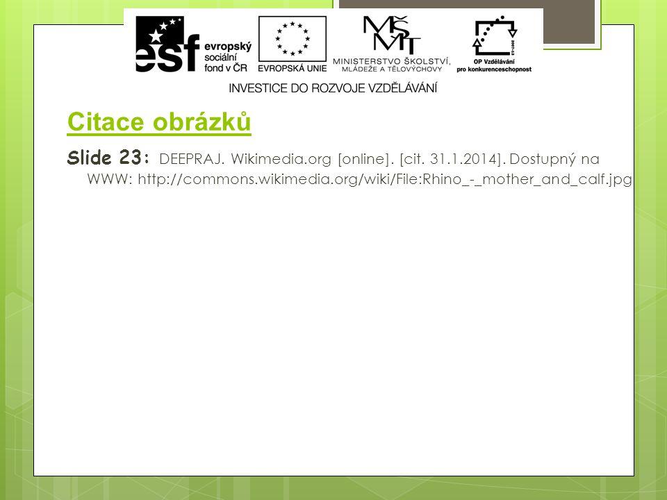 Citace obrázků Slide 23: DEEPRAJ. Wikimedia.org [online].