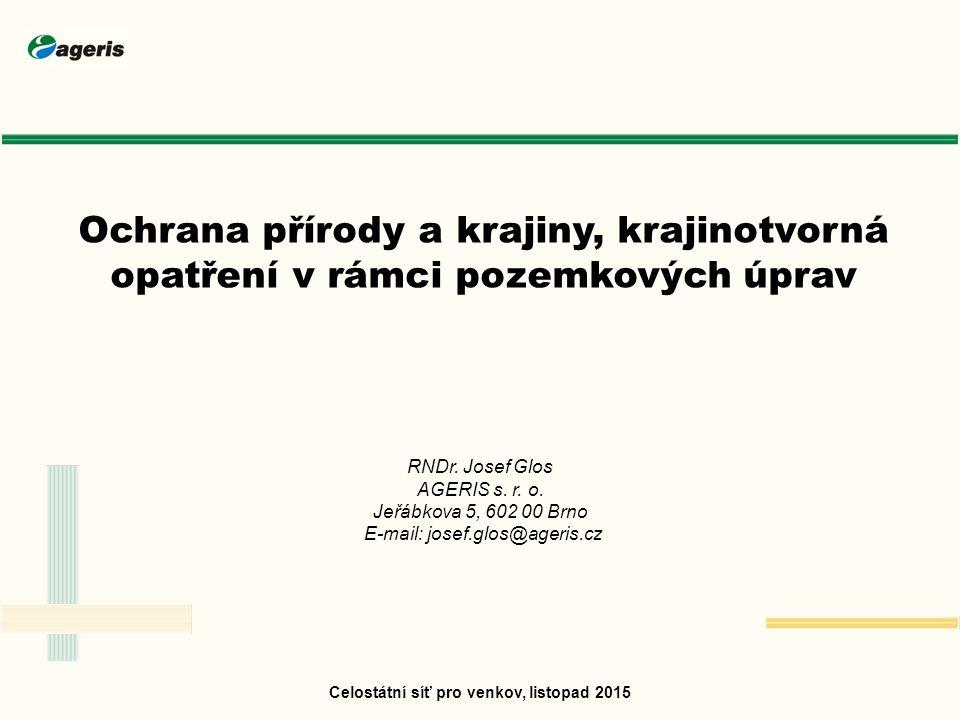 Celostátní síť pro venkov, listopad 2015 Plán společných zařízení Opatření ke zvýšení ekologické stability (tj.