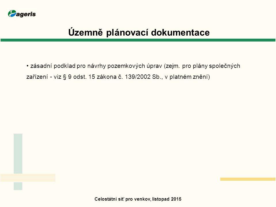 Územně plánovací dokumentace zásadní podklad pro návrhy pozemkových úprav (zejm.