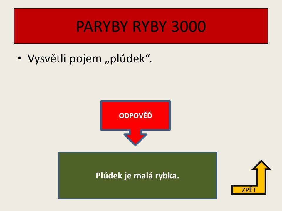 PARYBY RYBY 2000 Řekni, k čemu slouží rybám plynový měchýř.