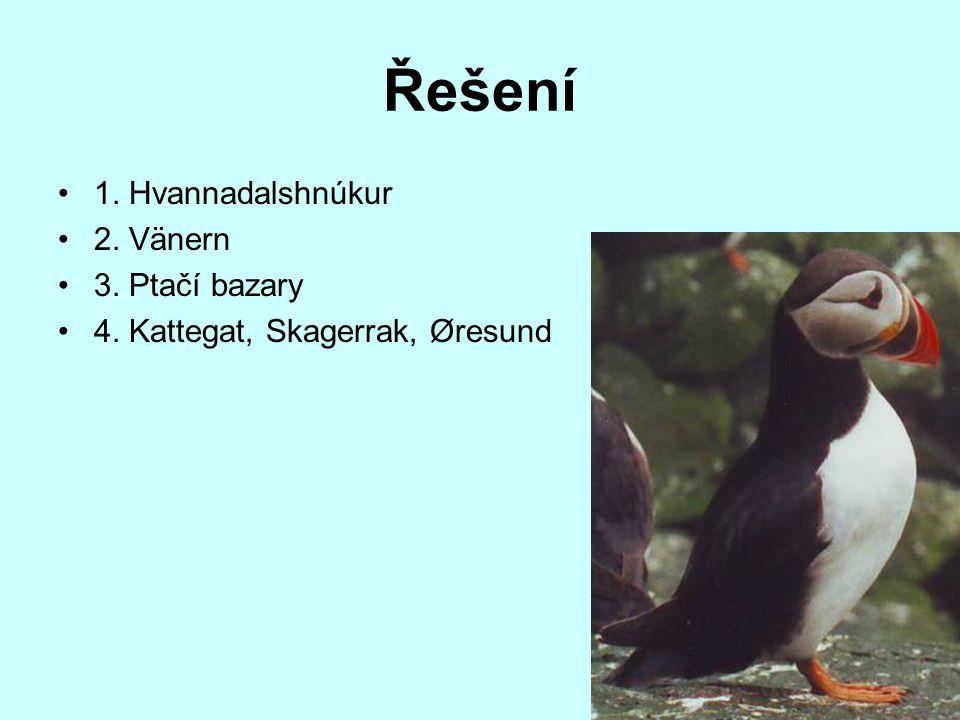 Řešení 1. Hvannadalshnúkur 2. Vänern 3. Ptačí bazary 4. Kattegat, Skagerrak, Øresund