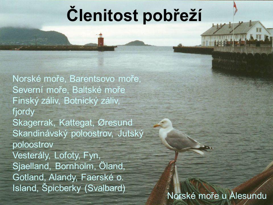 Norské moře, Barentsovo moře, Severní moře, Baltské moře Finský záliv, Botnický záliv, fjordy Skagerrak, Kattegat, Øresund Skandinávský poloostrov, Ju