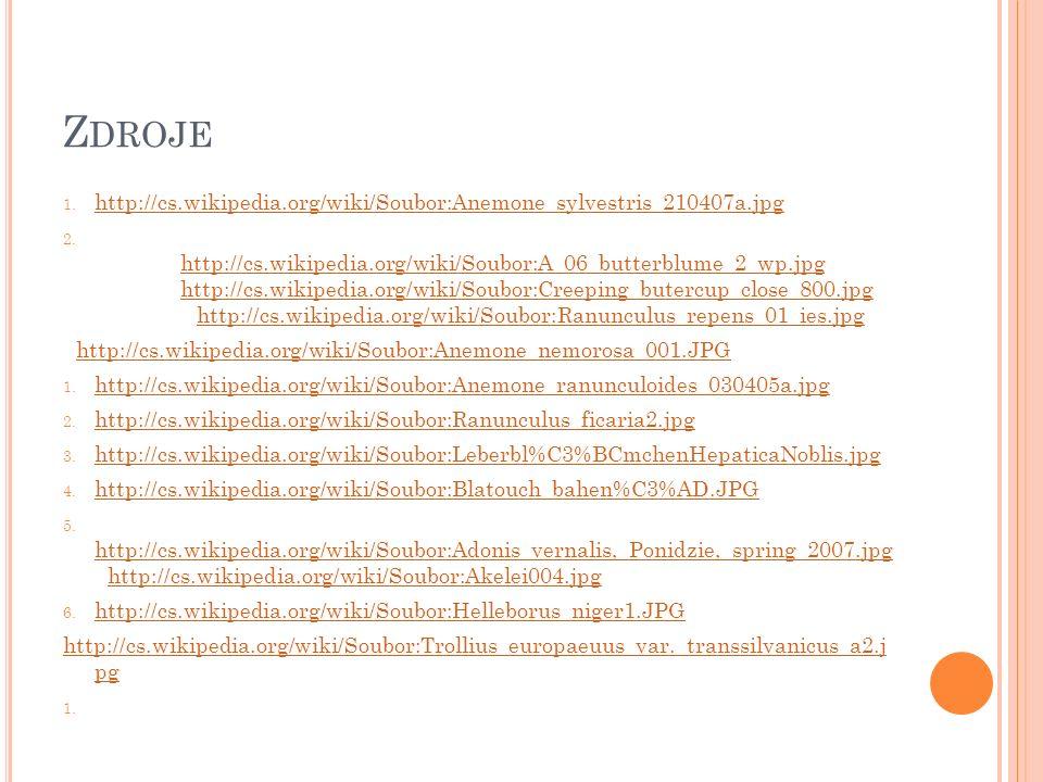 Z DROJE 1. http://cs.wikipedia.org/wiki/Soubor:Anemone_sylvestris_210407a.jpg> http://cs.wikipedia.org/wiki/Soubor:Anemone_sylvestris_210407a.jpg 2. V