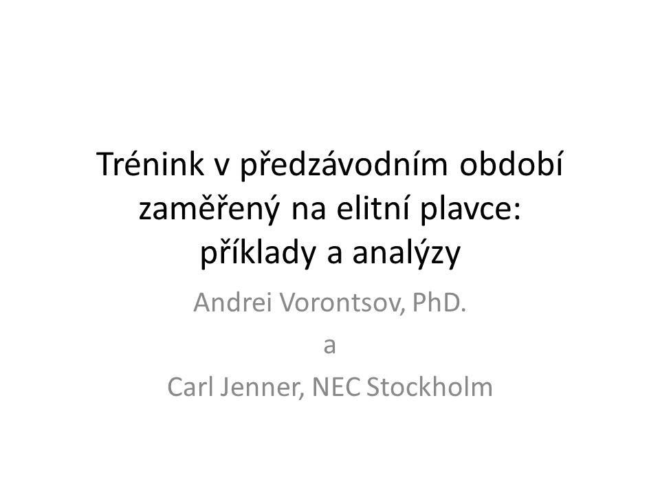 Trénink v předzávodním období zaměřený na elitní plavce: příklady a analýzy Andrei Vorontsov, PhD.