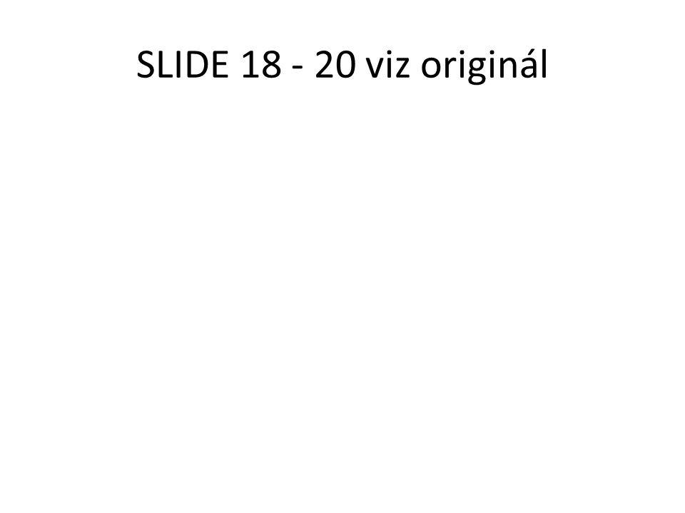 SLIDE 18 - 20 viz originál