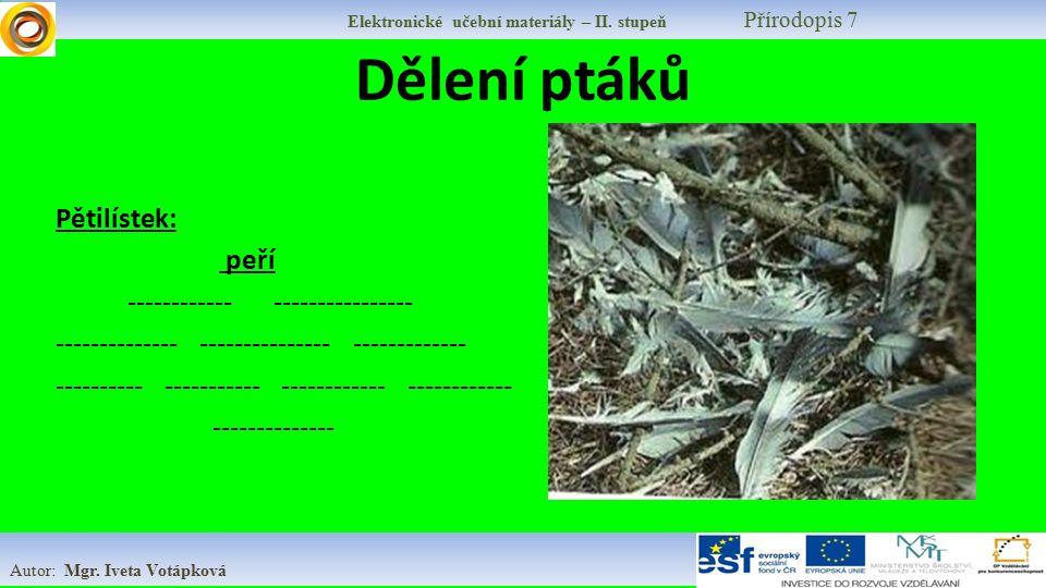 Elektronické učební materiály – II.stupeň Přírodopis 7 Autor: Mgr.