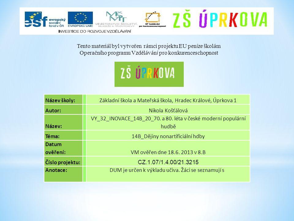 Název školy: Základní škola a Mateřská škola, Hradec Králové, Úprkova 1 Autor: Nikola Košťálová Název: VY_32_INOVACE_14B_20_70.