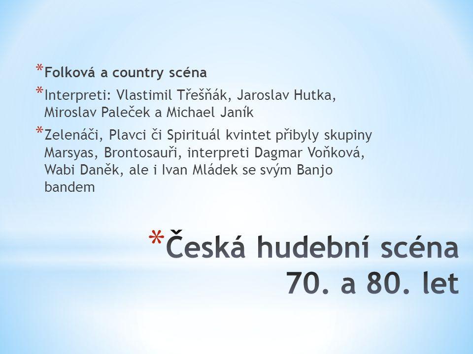 * Folková a country scéna * Interpreti: Vlastimil Třešňák, Jaroslav Hutka, Miroslav Paleček a Michael Janík * Zelenáči, Plavci či Spirituál kvintet př