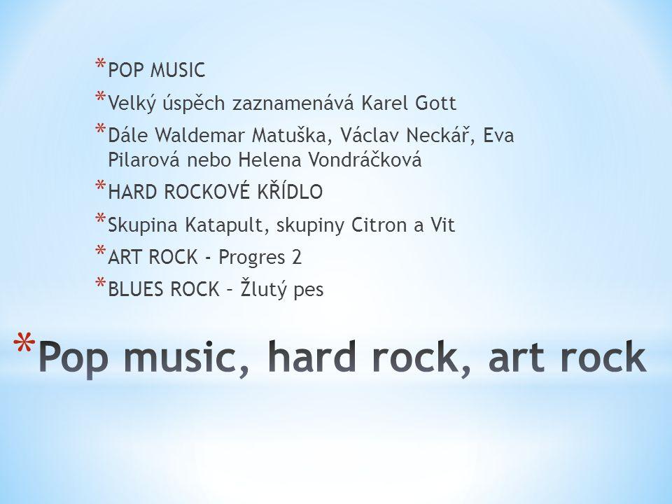 * POP MUSIC * Velký úspěch zaznamenává Karel Gott * Dále Waldemar Matuška, Václav Neckář, Eva Pilarová nebo Helena Vondráčková * HARD ROCKOVÉ KŘÍDLO * Skupina Katapult, skupiny Citron a Vit * ART ROCK - Progres 2 * BLUES ROCK – Žlutý pes