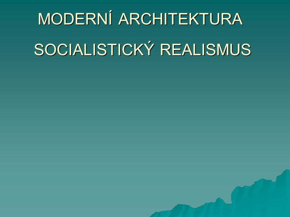 MODERNÍ ARCHITEKTURA SOCIALISTICKÝ REALISMUS