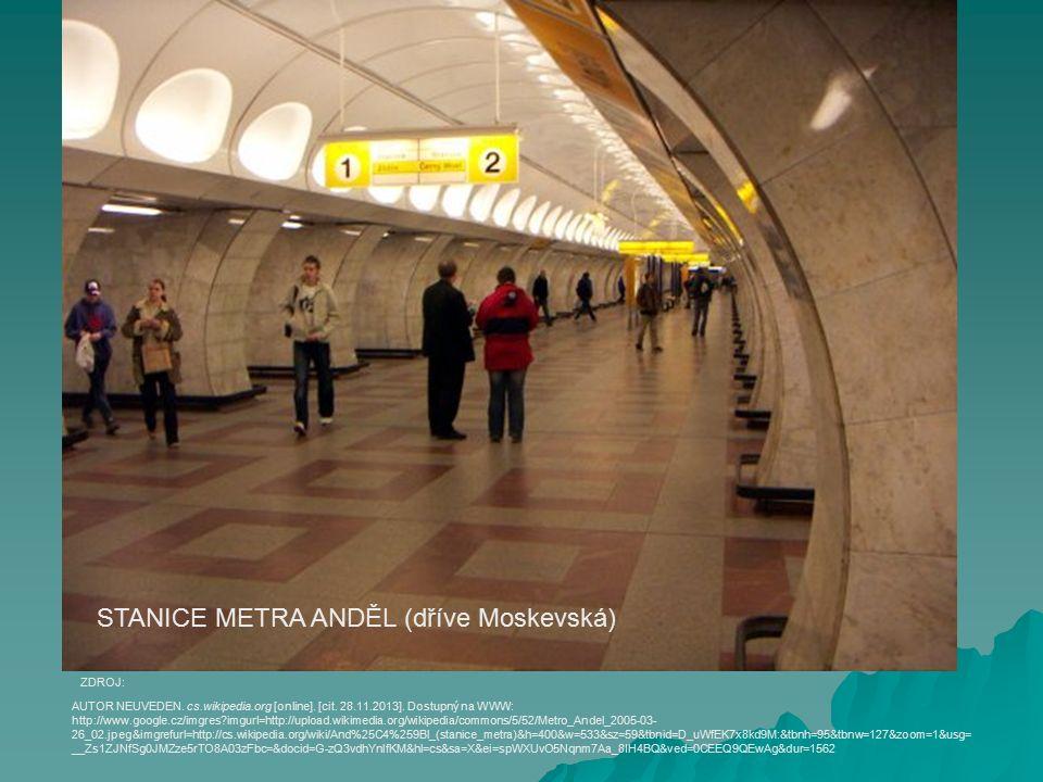 STANICE METRA ANDĚL (dříve Moskevská) AUTOR NEUVEDEN.