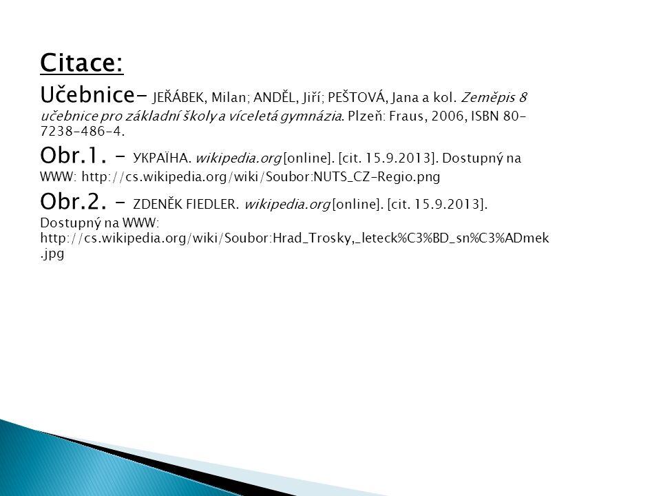 Citace: Učebnice- JEŘÁBEK, Milan; ANDĚL, Jiří; PEŠTOVÁ, Jana a kol.