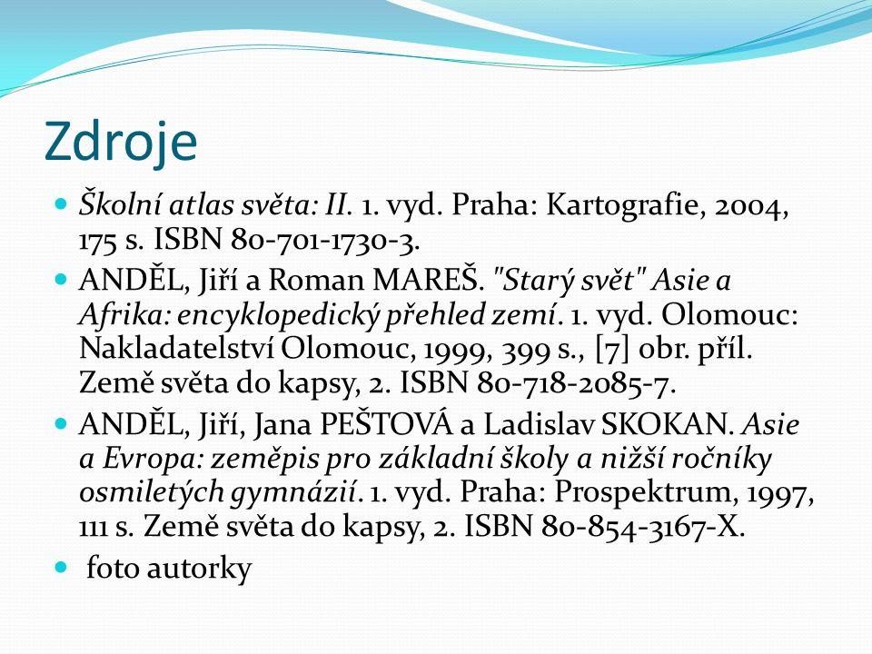 Zdroje Školní atlas světa: II. 1. vyd. Praha: Kartografie, 2004, 175 s. ISBN 80-701-1730-3. ANDĚL, Jiří a Roman MAREŠ.