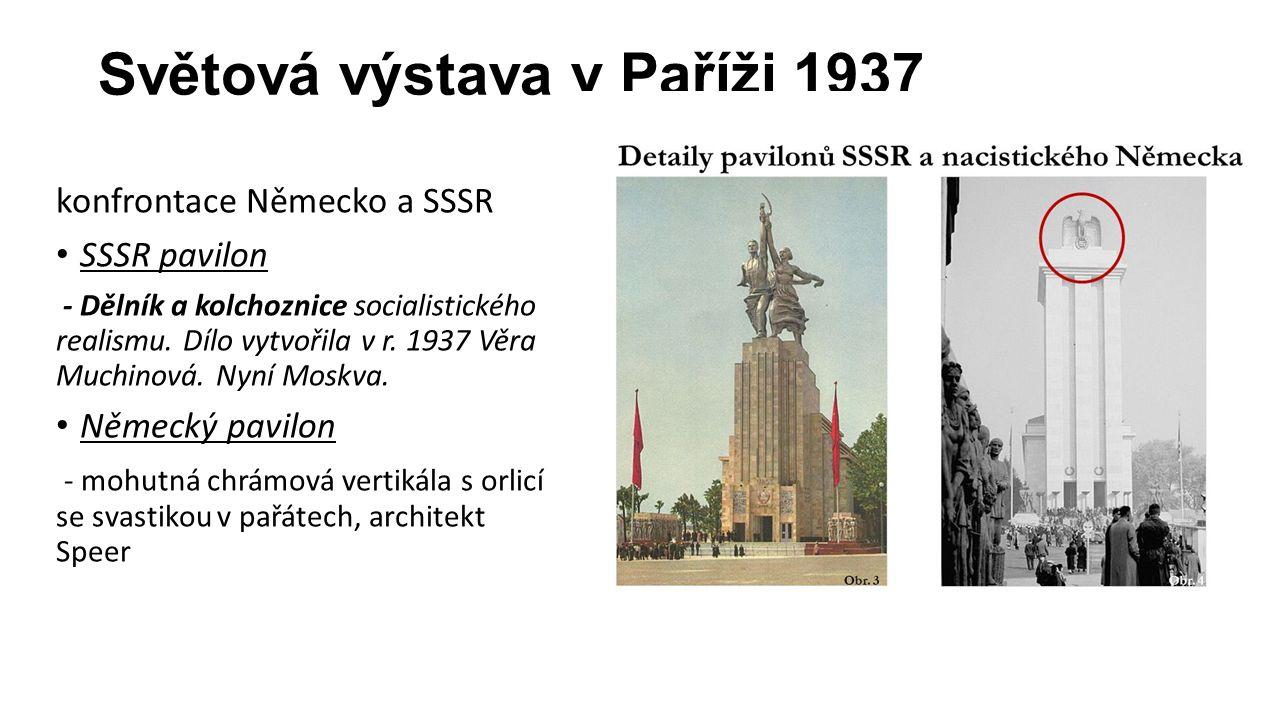 Světová výstava v Paříži 1937 konfrontace Německo a SSSR SSSR pavilon - Dělník a kolchoznice socialistického realismu.