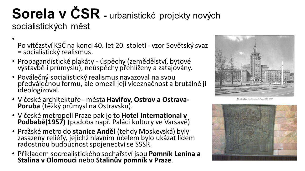 Sorela v ČSR - urbanistické projekty nových socialistických měst Po vítězství KSČ na konci 40.