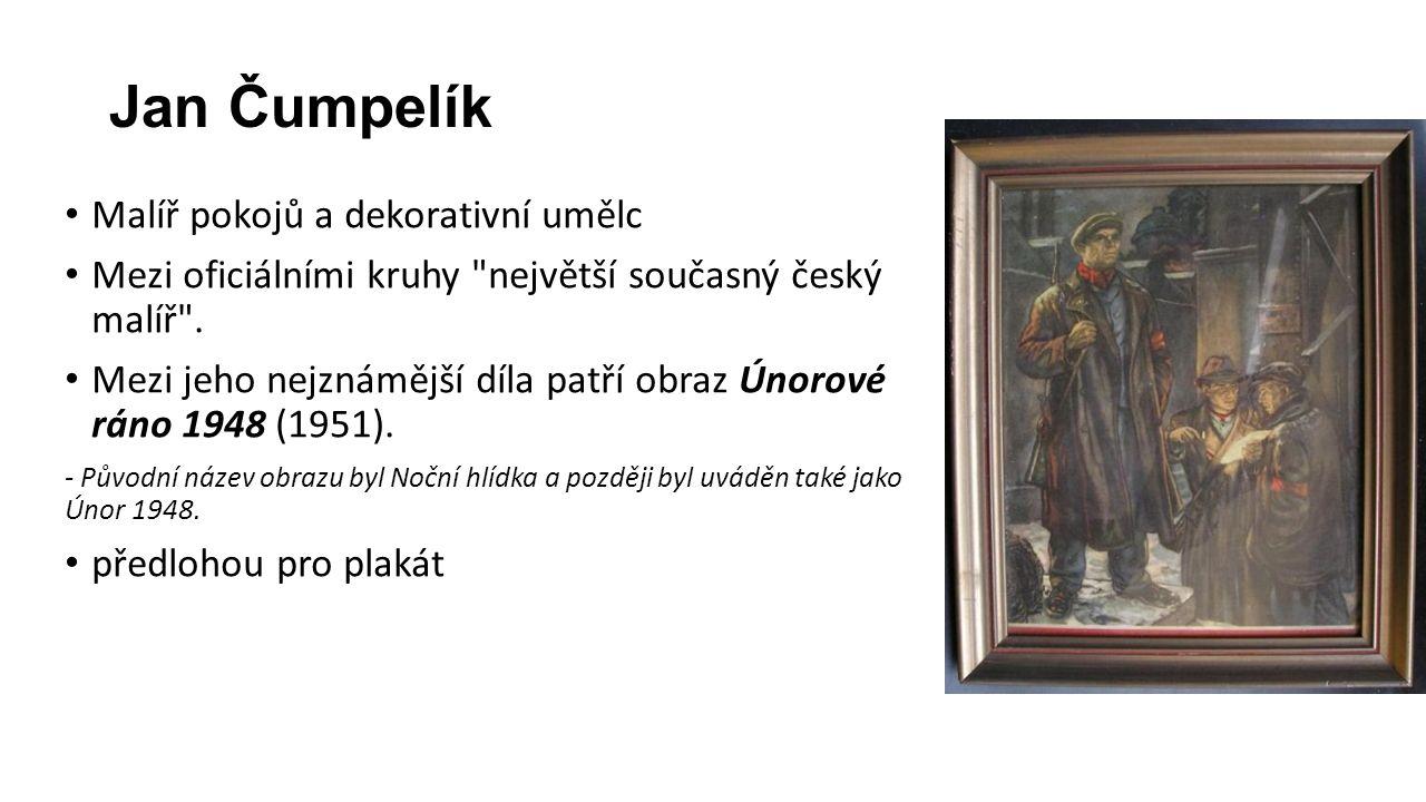 Jan Čumpelík Malíř pokojů a dekorativní umělc Mezi oficiálními kruhy největší současný český malíř .