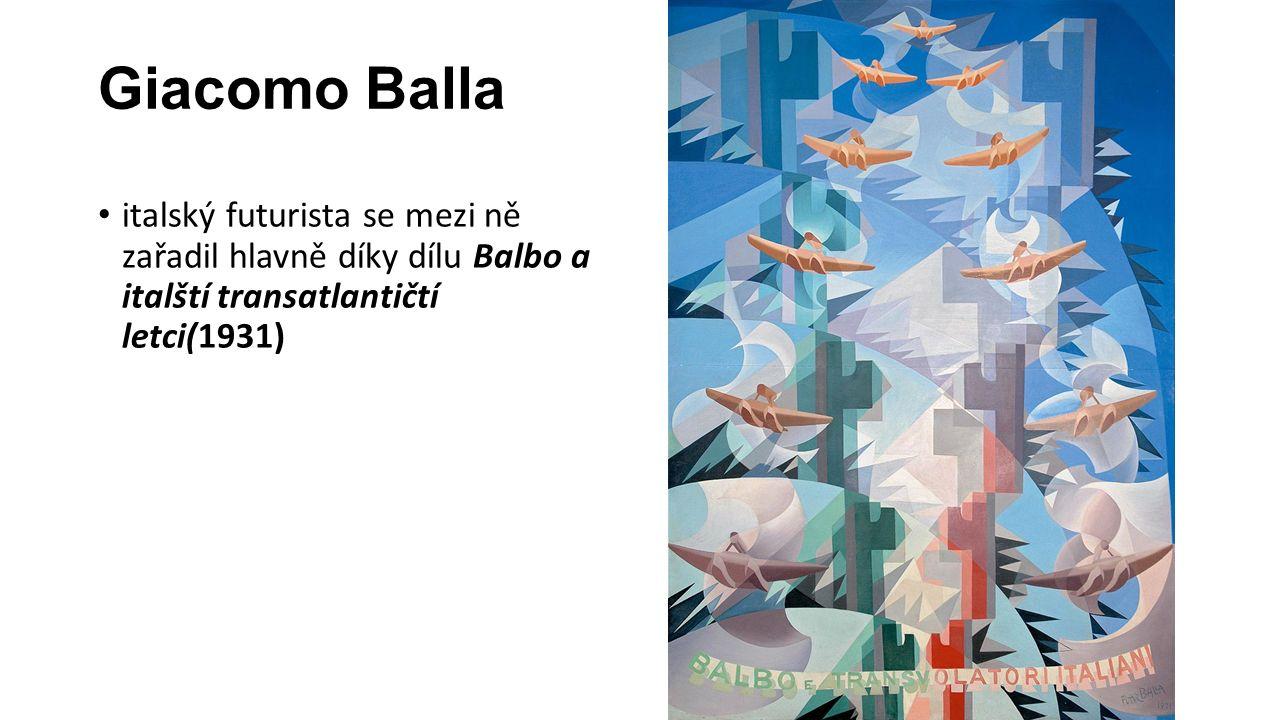 Giacomo Balla italský futurista se mezi ně zařadil hlavně díky dílu Balbo a italští transatlantičtí letci(1931)