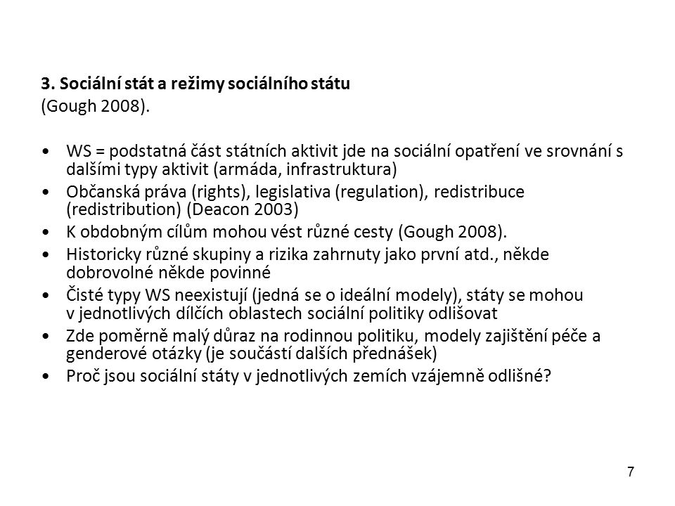 3. Sociální stát a režimy sociálního státu (Gough 2008). WS = podstatná část státních aktivit jde na sociální opatření ve srovnání s dalšími typy akti