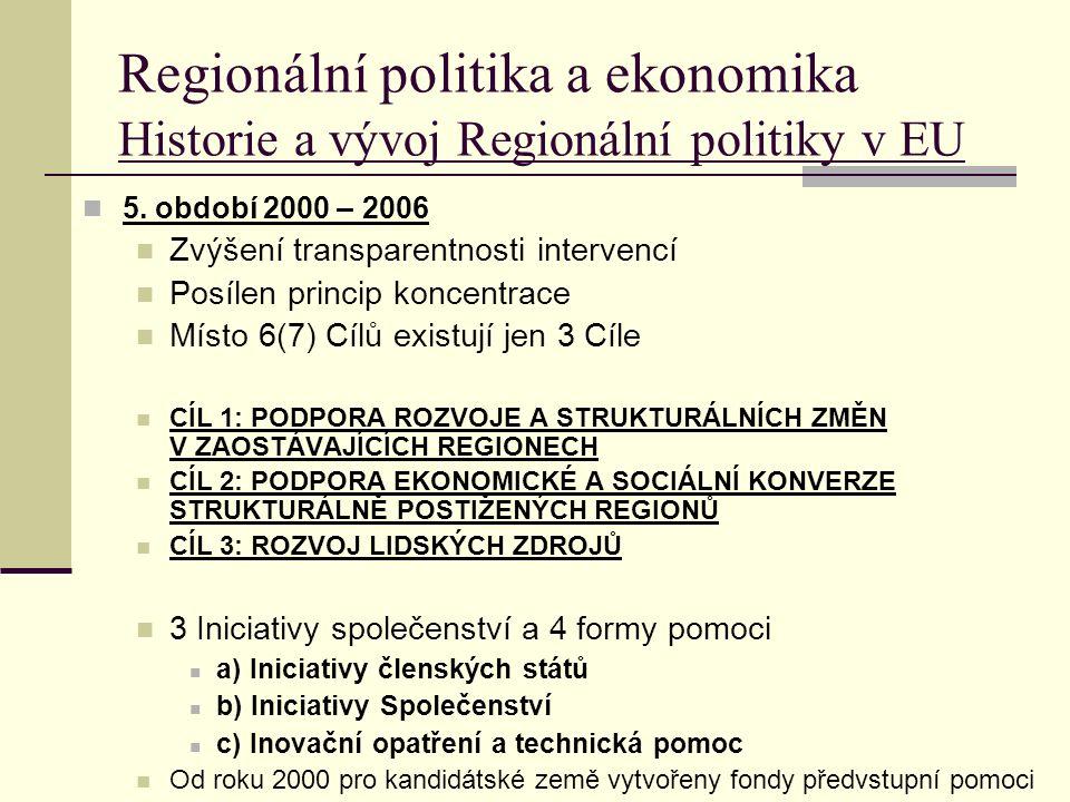 Regionální politika a ekonomika Historie a vývoj Regionální politiky v EU 5.