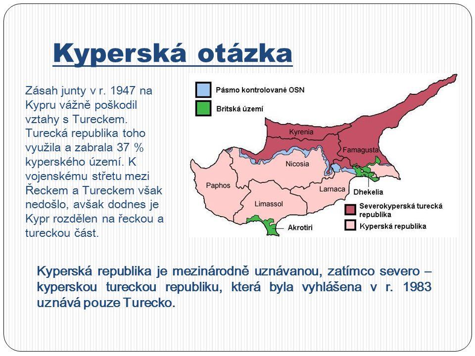 Kyperská otázka Zásah junty v r.1947 na Kypru vážně poškodil vztahy s Tureckem.