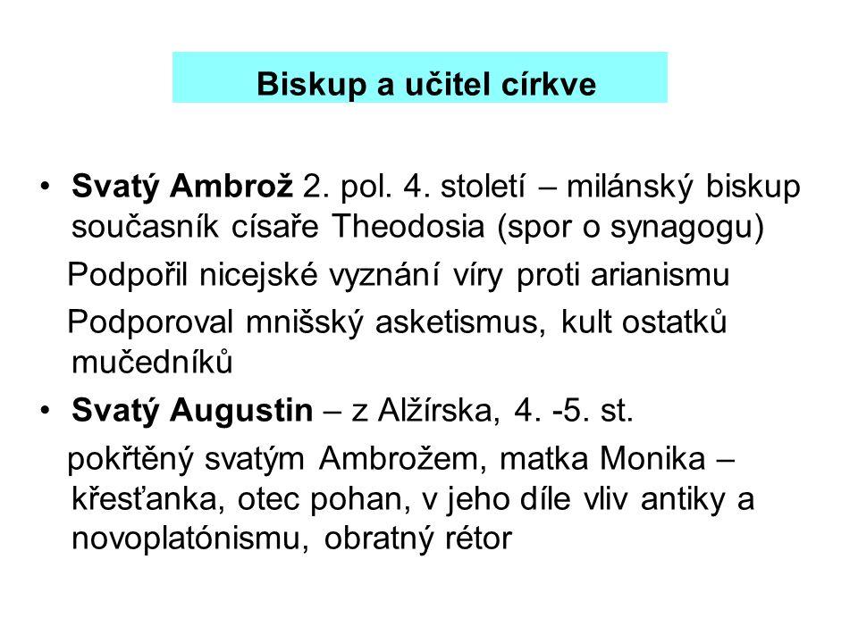 Biskup a učitel církve Svatý Ambrož 2. pol. 4.