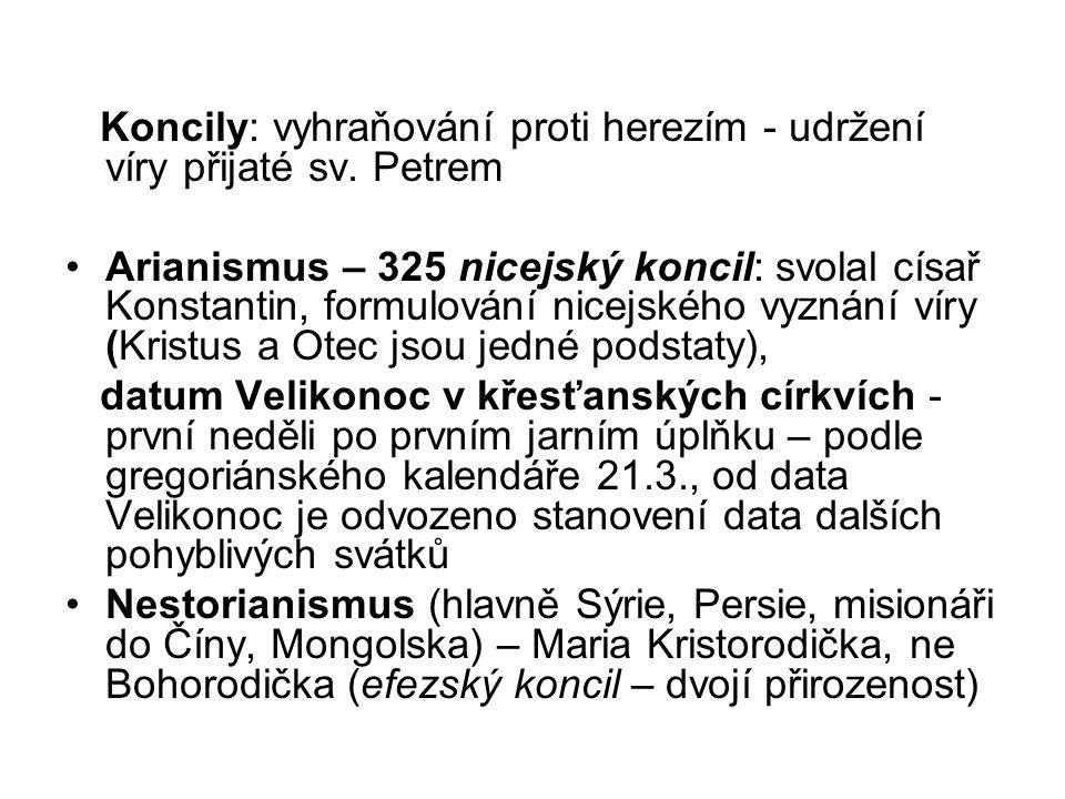 Koncily: vyhraňování proti herezím - udržení víry přijaté sv.