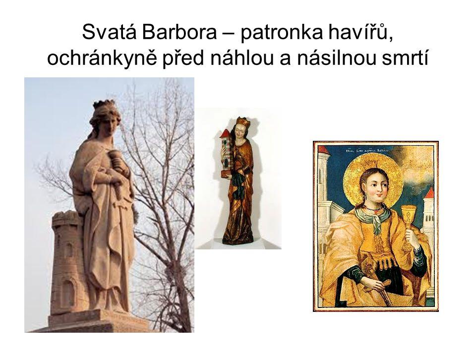 Svatá Barbora – patronka havířů, ochránkyně před náhlou a násilnou smrtí Svatá Barbora