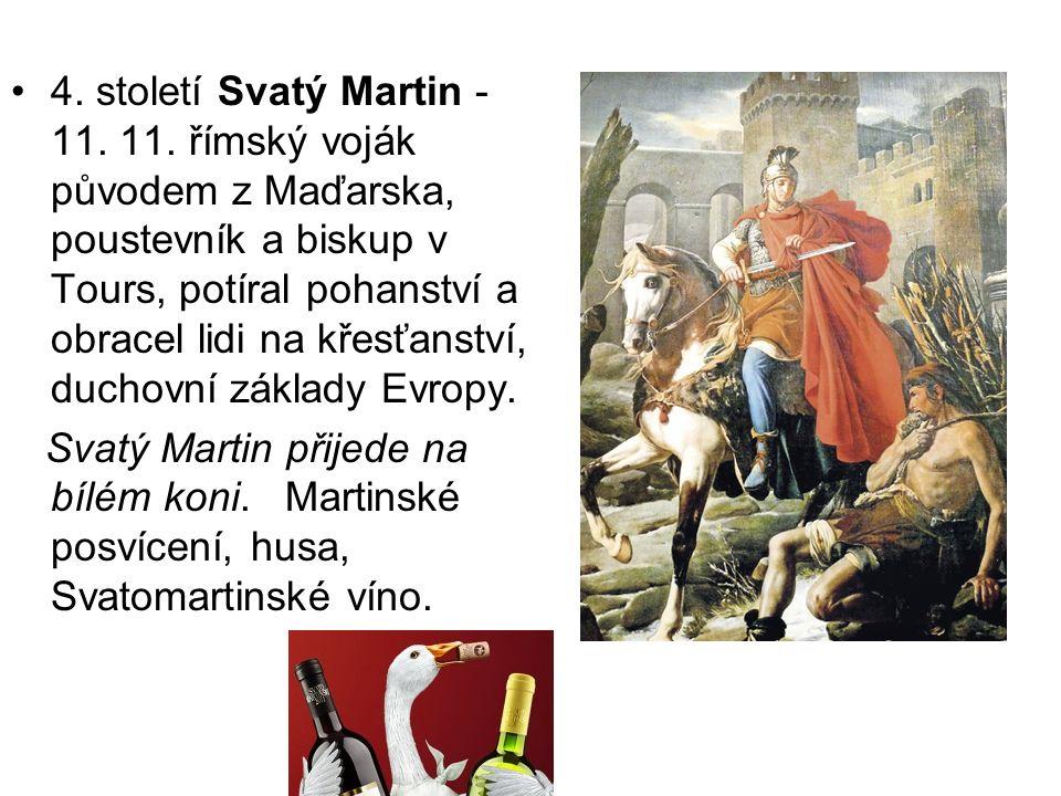 4. století Svatý Martin - 11. 11.