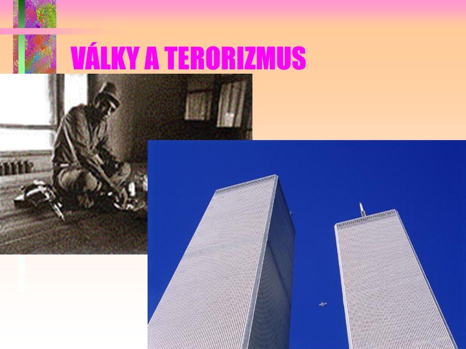 VÁLKY A TERORIZMUS