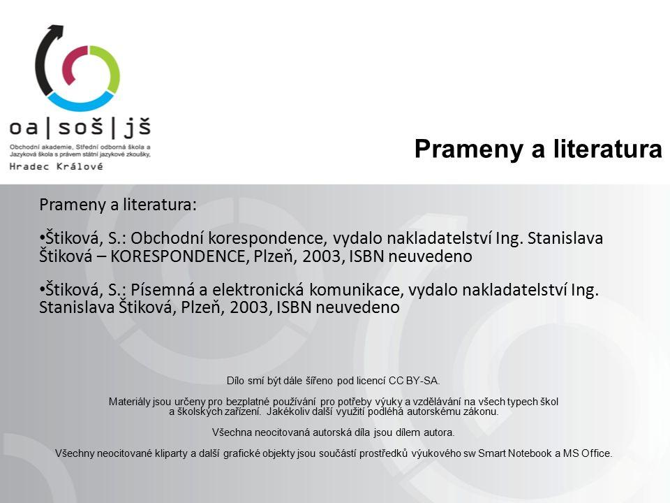 Prameny a literatura Prameny a literatura: Štiková, S.: Obchodní korespondence, vydalo nakladatelství Ing.
